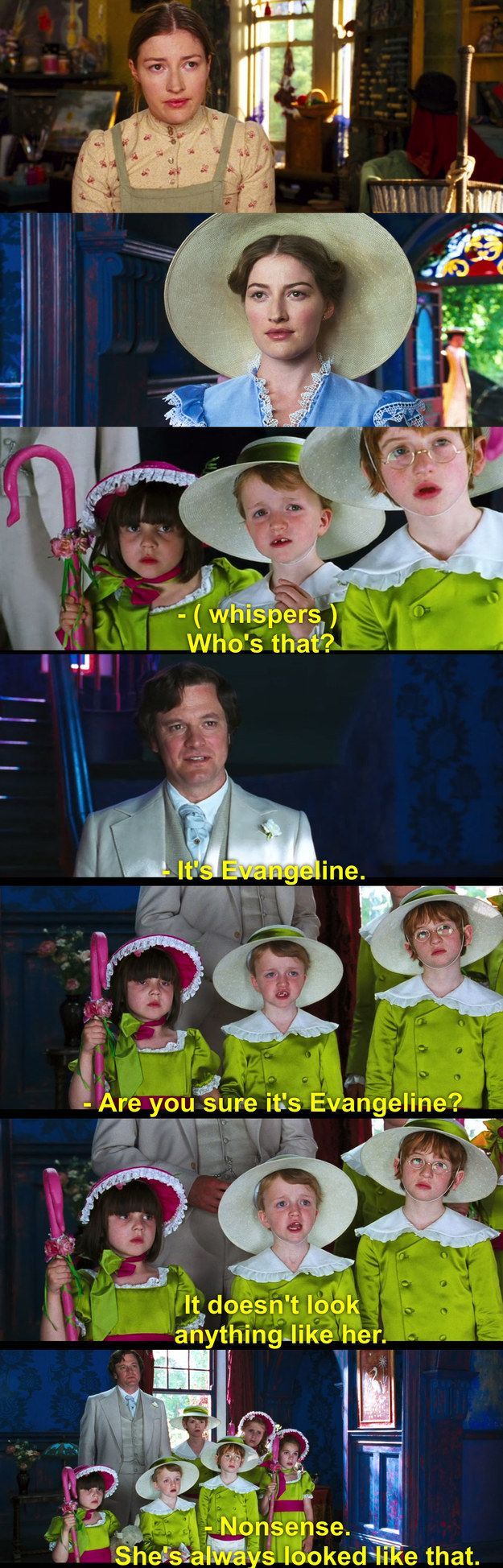 Nanny McPhee: When the children are shocked by Evangeline's transformation, but Mr. Brown says she's always looked that beautiful.