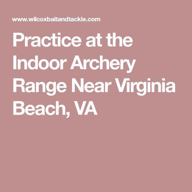 Practice at the Indoor Archery Range Near Virginia Beach, VA
