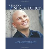 A PERIOD OF INTROSPECTION (Paperback)By France Springs