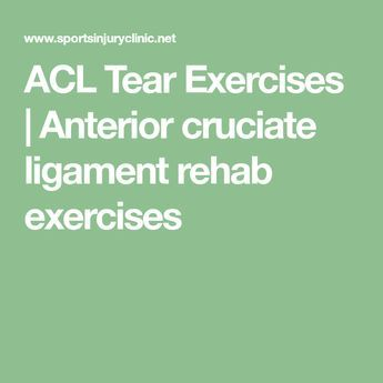 ACL Tear Exercises | Anterior cruciate ligament rehab exercises