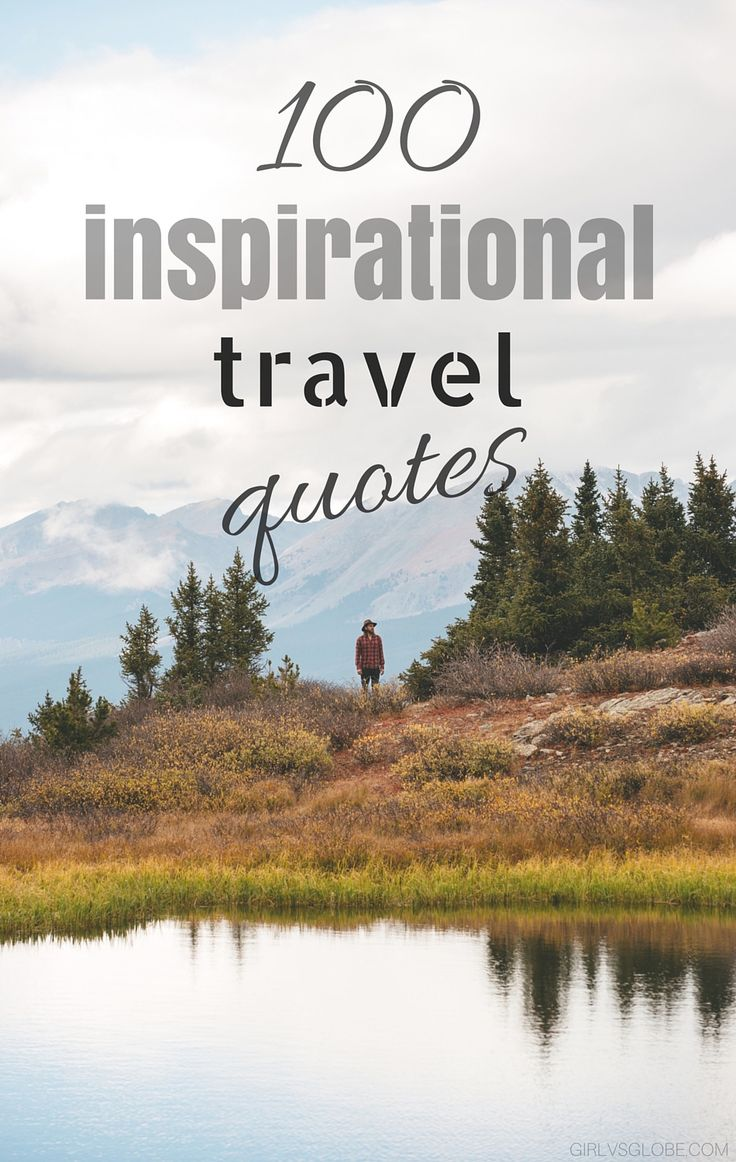 These inspirational travel quotes will not only get you through the day... they will make you want to pack a bag and explore the world! With 100 quotes about travel to choose from, you're sure to find a few new favourites. Say goodbye to cliches - now you have these equally wonderful but lesser known quotes to use instead.