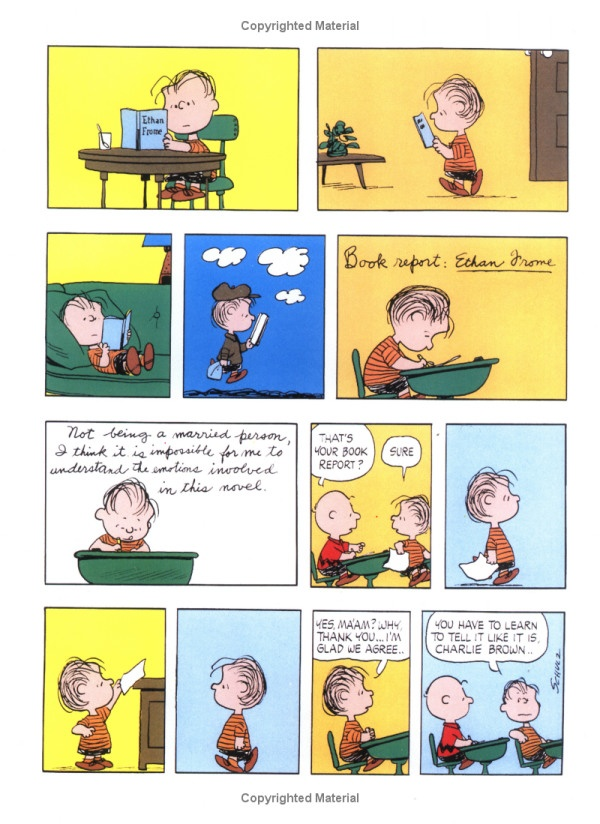 "'Ethan Frome' ""Book report: Ethan Frome. Not being a married person, I think it is impossible for me to understand the emotions involved in this novel."" That's your book report? Sure. Yes, Ma'am? Why, thank you... I'm glad we agree... You have to learn to tell it how it is, Charlie Brown..."
