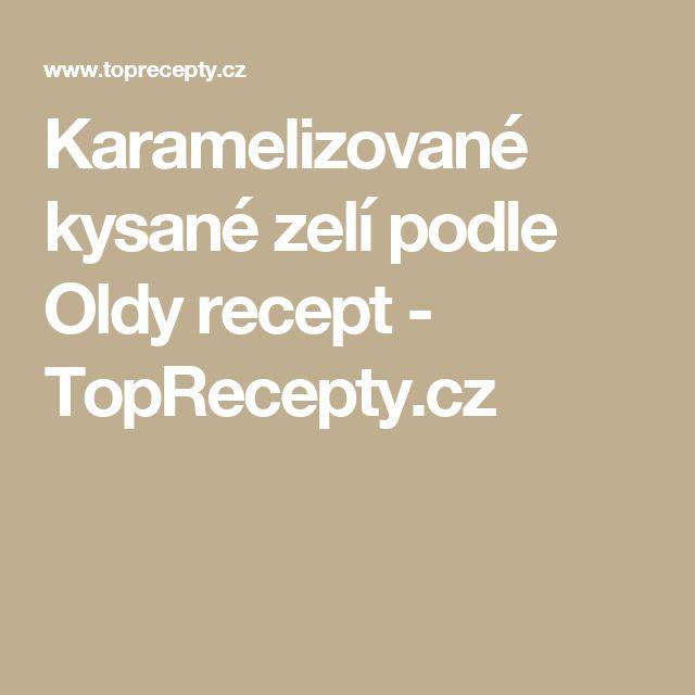 Karamelizované kysané zelí podle Oldy recept - TopRecepty.cz