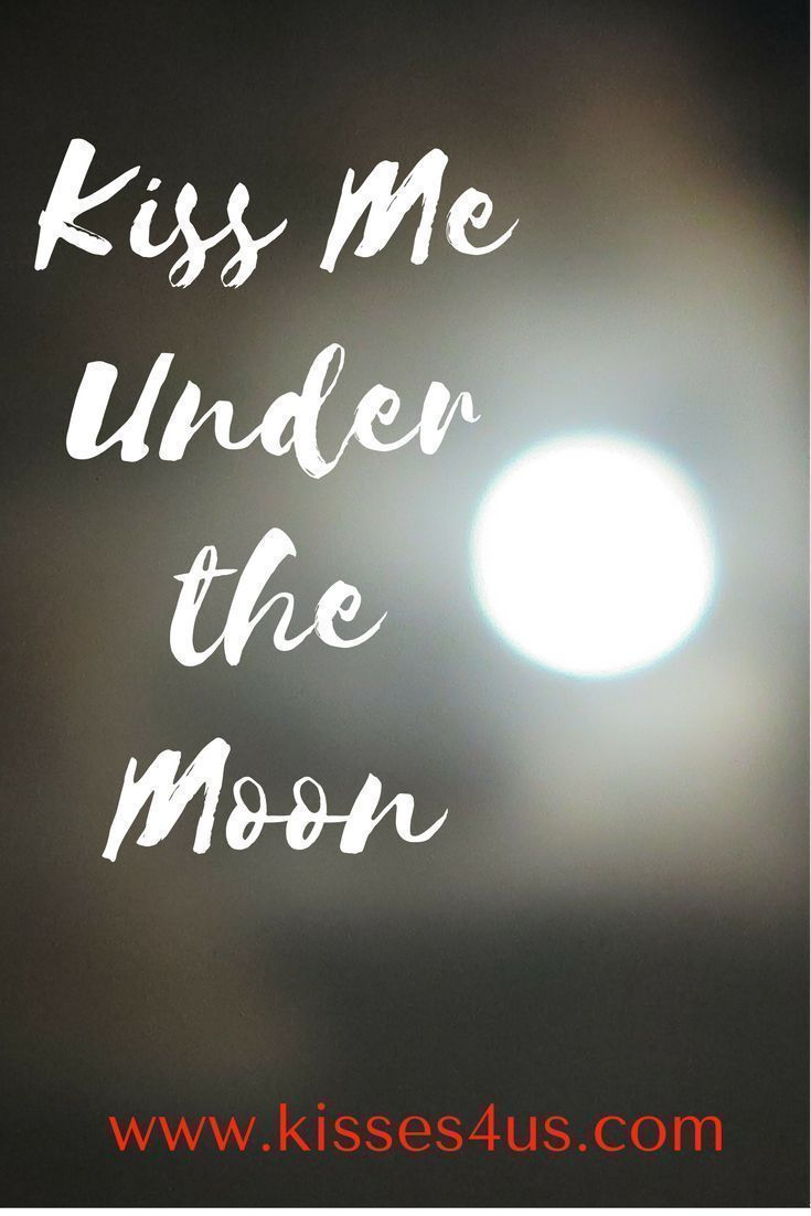 Kissing Under a Full Moon is so Romantic!  Try one of the many fun kisses you will find in Kisses 4 Us under the next Full Moon! Kiss, Kisses, Kissing, Kiss Quotes, Kisses Quotes, Kissing Quotes, Quote of the Day, Romantic Quote, Love Quote, Flirty Quote
