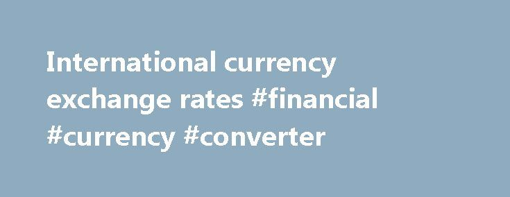 International currency exchange rates #financial #currency #converter http://currency.remmont.com/international-currency-exchange-rates-financial-currency-converter/  #international currency exchange rates # Please be advised that the UCPB corporate website and the following electronic banking channels will be unavailable on Saturday, October 29, 2016 from 12 midnight to 1:00 AM of Sunday, October 30, 2016: Kindly schedule your electronic banking transactions before or after the scheduled…