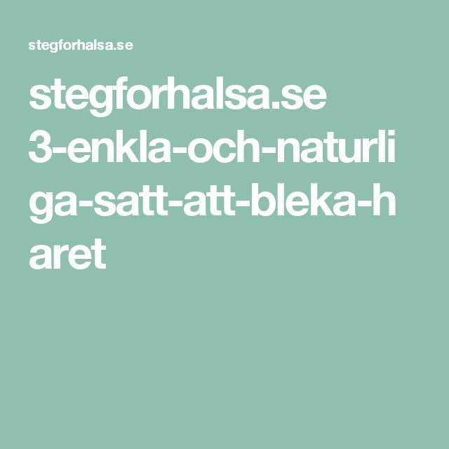 stegforhalsa.se 3-enkla-och-naturliga-satt-att-bleka-haret