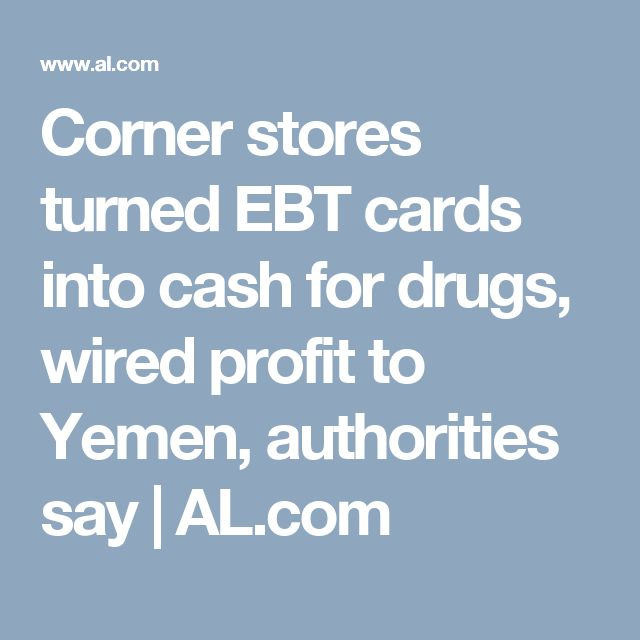 Corner stores turned EBT cards into cash for drugs, wired profit to Yemen, authorities say | 						AL.com