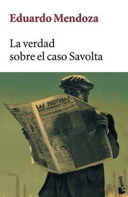 La verdad sobre el caso Savolta, de Eduardo Mendoza « Obligada a bloguear