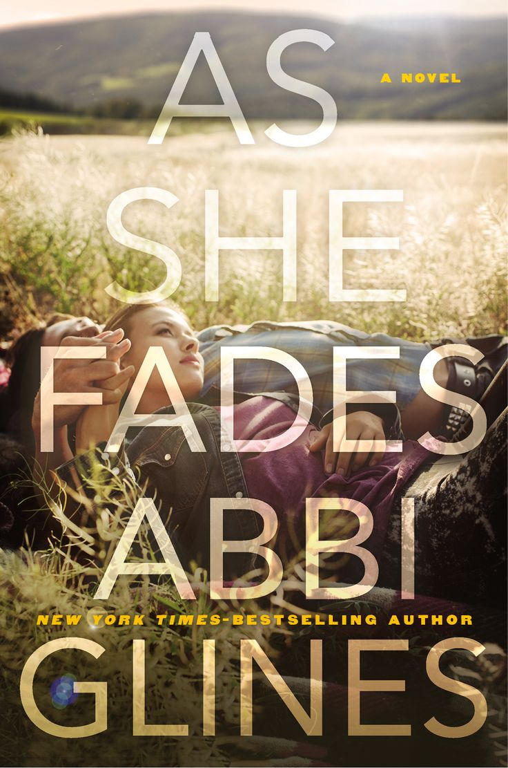 As She Fades By Abbi Glines €� Out April 2018