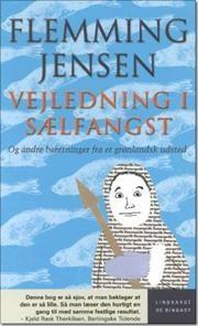 Vejledning i sælfangst - og andre beretninger fra et grønlandsk udsted af Flemming Jensen, ISBN 9788759520871