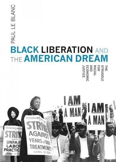 Liberation and the American Dream: The Struggle for Racial and Economic Justice