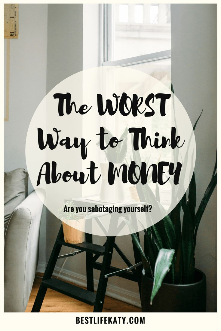 How do you think about money? Some of the ways people think about money could seriously be messing them up!
