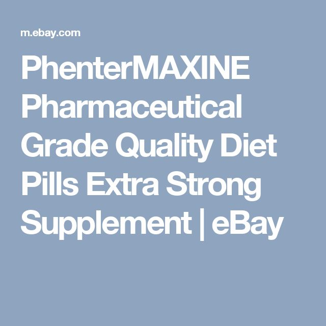 PhenterMAXINE Pharmaceutical Grade Quality Diet Pills Extra Strong Supplement | eBay