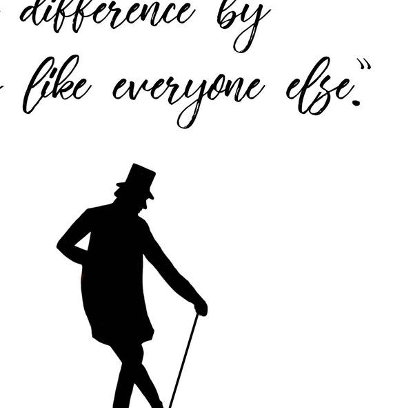 no one ever made a difference quote  greatest showman wall