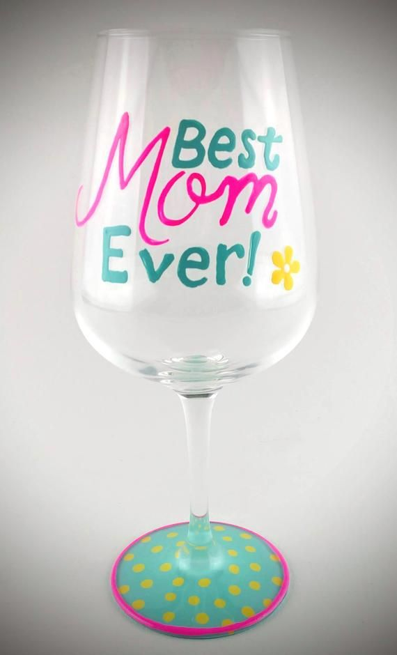 Best Mom Ever Mother S Day Painted Wine Glass Gift For Mom Mothers