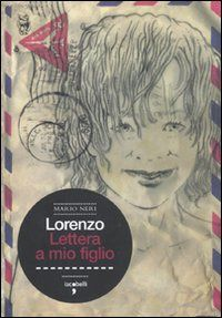 Prezzi e Sconti: #Lorenzo. lettera a mio figlio mario neri  ad Euro 12.75 in #Libri #Libri