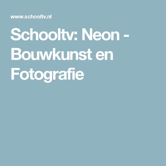 Schooltv: Neon - Bouwkunst en Fotografie