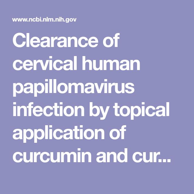 Clearance of cervical human papillomavirus infection by topical application of curcumin and curcumin containing polyherbal cream: a phase II random...  - PubMed - NCBI