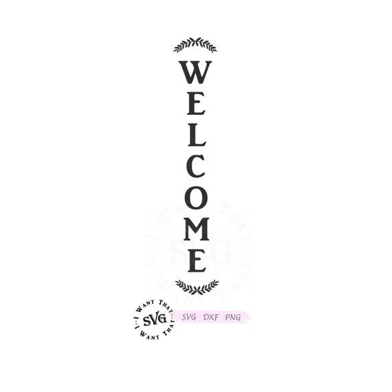 Welcome Svg Welcome Sign Svg Family Svg Home Svg Outdoor Svg Home Decor Svg Kitchen Svg Decor Svg Svg Files Craft Svg Welcome Stencil Porch Welcome Sign Welcome Sign