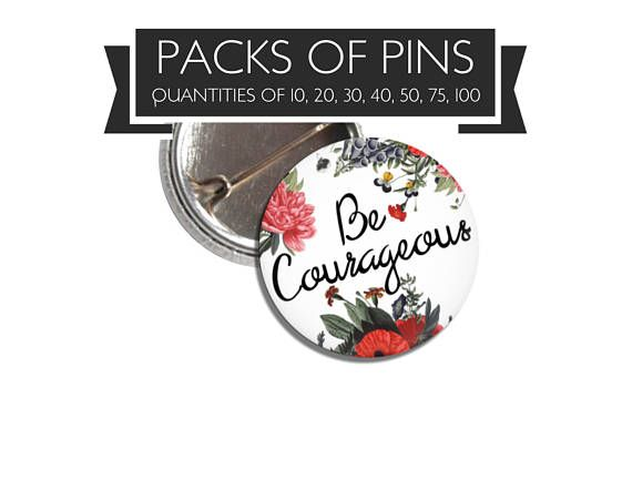 Floral Be Courageous Pins Buttons | jw pioneer gifts | jw stuff | jw