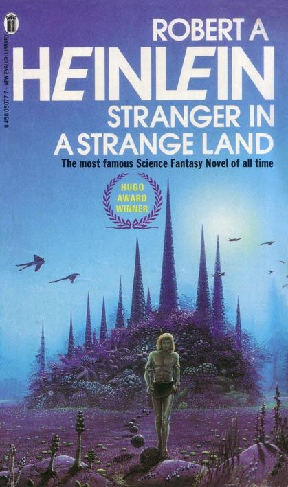 Stranger In A Strange Land    Robert A Heinlein