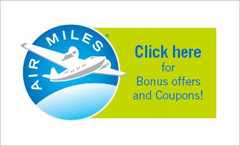 Check out our AIR MILES Bonus offers and Coupons!