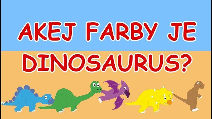 🎨🇸🇰Akej farby je dinosaurus - Aká je to farba - Učíme sa farby - DINOSAURUS