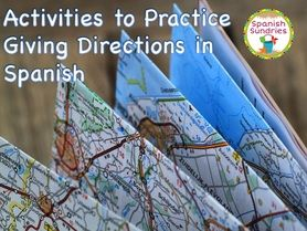 Giving Directions in Spanish - activity ideas