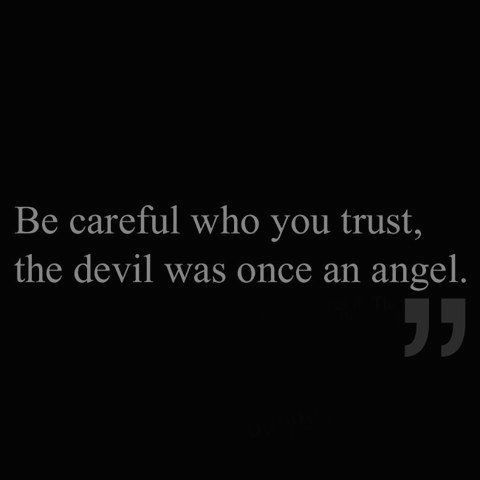 Trust no one...