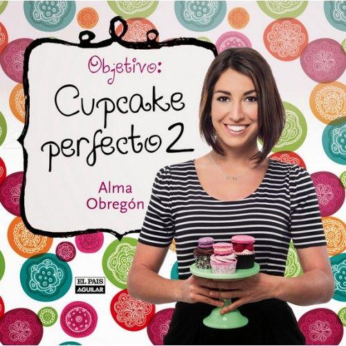Nuevo libro de Alma Obregón Objetivo Cupcake Perfecto 2 http://www.sucredemaduixa.com/libros/594-objetivo-cupcake-perfecto-2.html