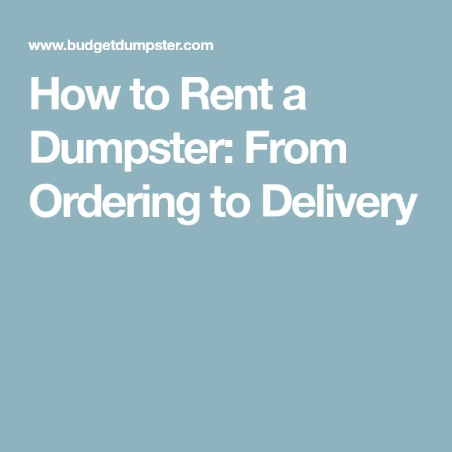 How to Rent a Dumpster: From Ordering to Delivery