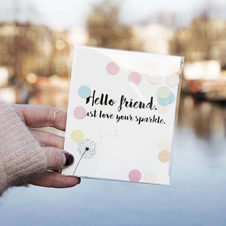 The Gift Label: Hello friend I just love your sparkle ✨ #sparkle #friends #amsterdam #postcard #confetti #togo #thegiftlabel #tgl #Pinterest #Pinteresttips #SocialMedia #Confetti #Water #Perfect #Gift #Sweather #Ring #Nails