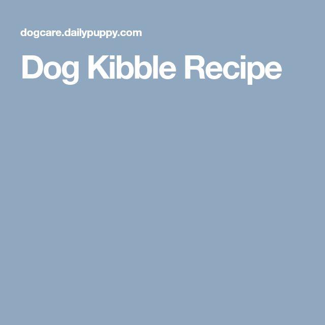 Dog Kibble Recipe