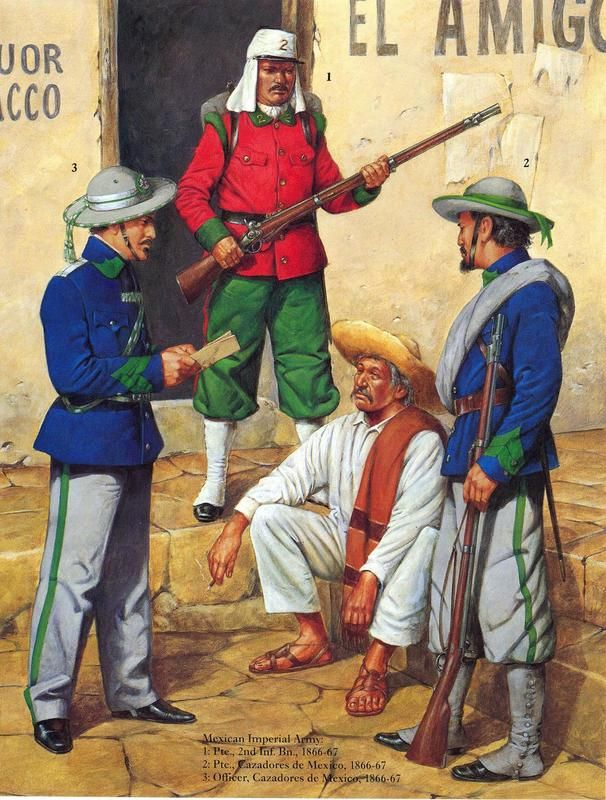 Mexican Adventure; Imperial Army 1866-67. L to R Cazadores of Mexico, Officer , 2nd Line Infantry Battalion, Private & Cazadores of Mexico, Private