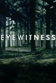 Eyewitness (TV Series 2016– ) - IMDb