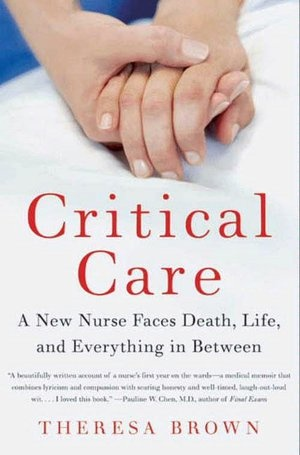 : Worth Reading, Faces Death, New Nurse, Critical Care, Book Worth, New Nursing, Theresa Brown, Nur Faces, Great Book