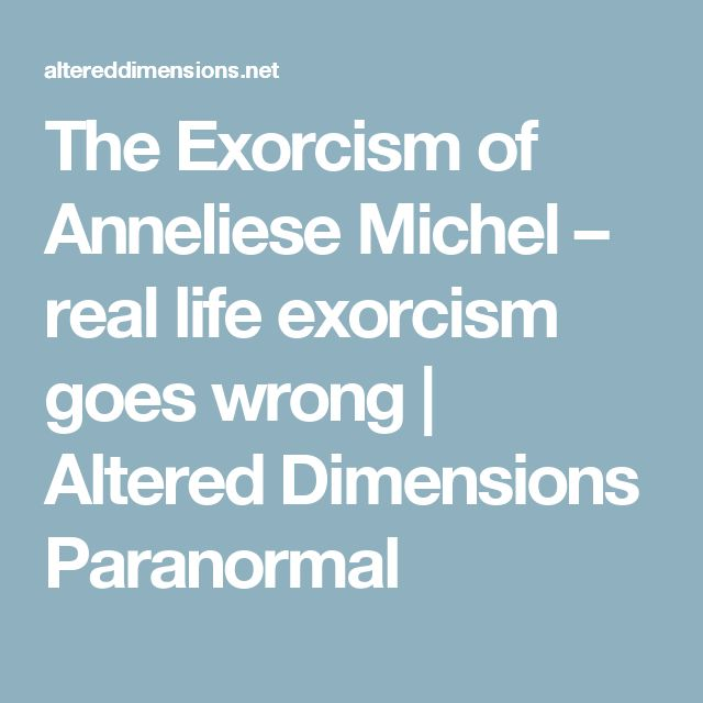 The Exorcism of Anneliese Michel – real life exorcism goes wrong   Altered Dimensions Paranormal