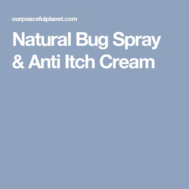 Natural Bug Spray & Anti Itch Cream