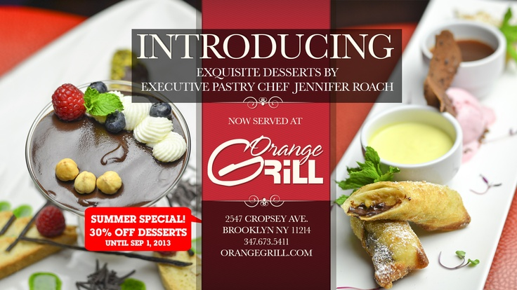 Exclusive, yummy desserts by Orange Grill.