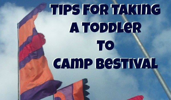 Tips For Taking A Toddler To Camp Bestival - @Sonya Cisco via #pinitparty