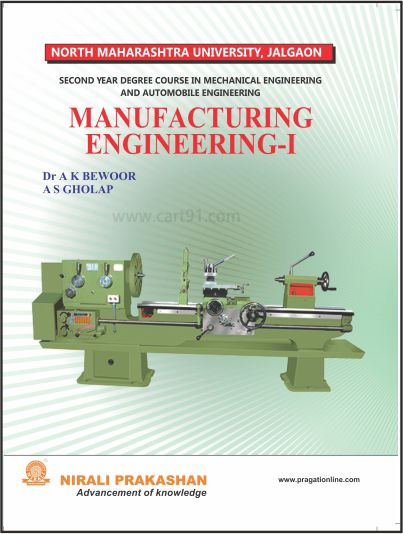 Manufacturing Engineering - 1  About the book 1 Casting Processes 2 Metal Forming processes 3 Welding And joining Processes 5 Powder Metallurgy