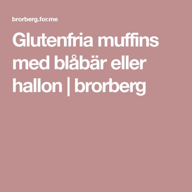 Glutenfria muffins med blåbär eller hallon | brorberg