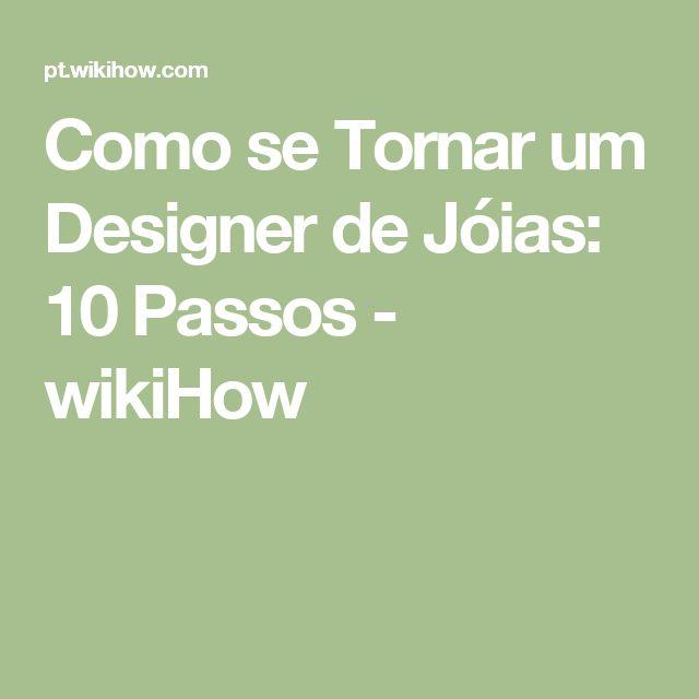 Como se Tornar um Designer de Jóias: 10 Passos - wikiHow