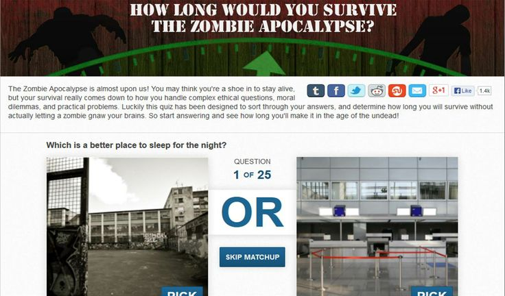 Zombie Survival Quiz http://www.collegehumor.com/picker/6830580/zombie-apocalypse-picker