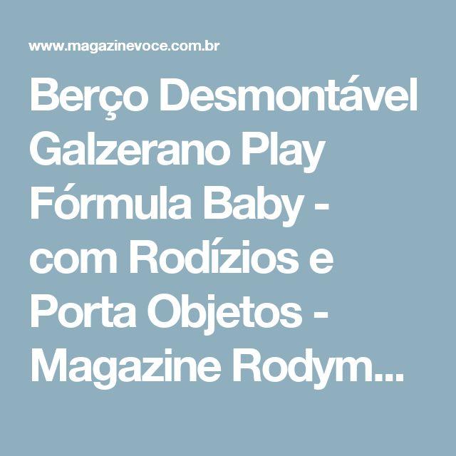 Berço Desmontável Galzerano Play Fórmula Baby - com Rodízios e Porta Objetos - Magazine Rodymoreira