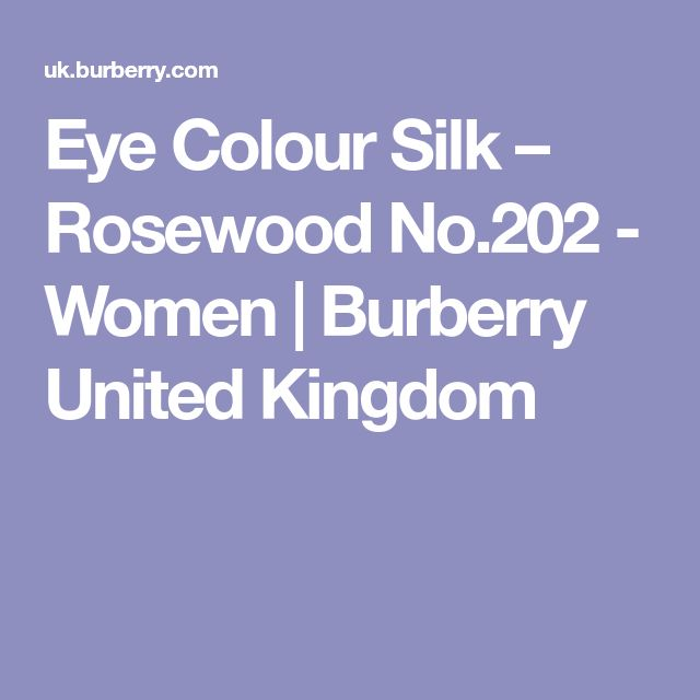 Eye Colour Silk – Rosewood No.202 - Women | Burberry United Kingdom