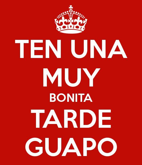 'TEN UNA MUY BONITA TARDE GUAPO' Poster