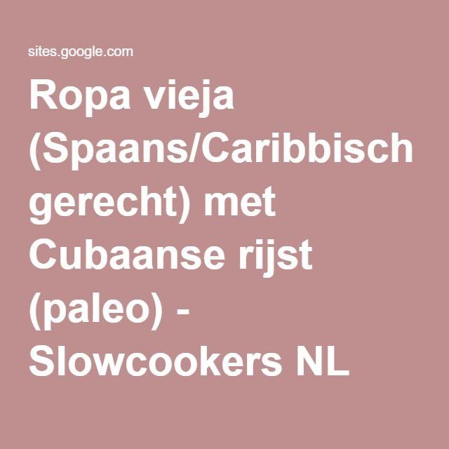 Ropa vieja (Spaans/Caribbisch gerecht) met Cubaanse rijst (paleo) - Slowcookers NL
