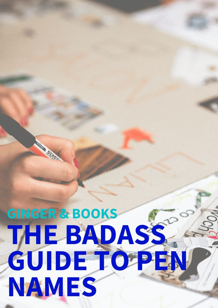 The Ultimate Guide to Pen Names via Ginger & Books