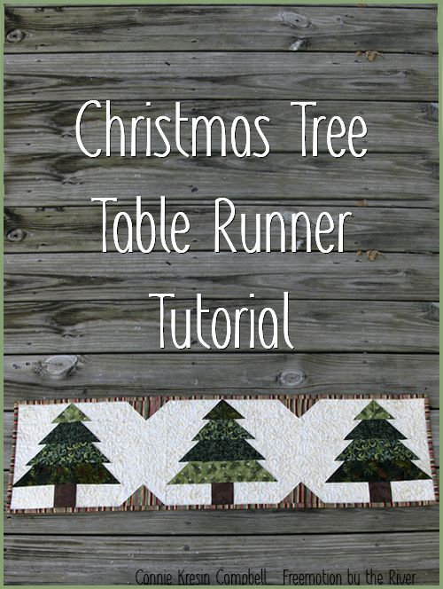 Free tutorial pattern for a quilt table runner with trees on it - very easy -Freemotion by the River: Christmas Tree Runner Tutorial